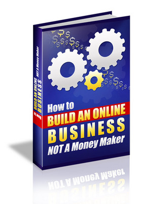 Product picture How To Build An Online Business - Not A Money Maker