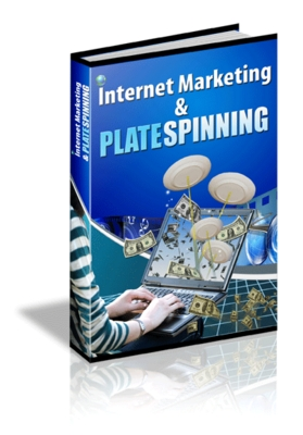 Product picture Internet Marketing is like Plate Spinning