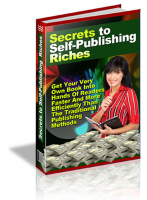 Product picture Secrets to Self-Publishing Riches